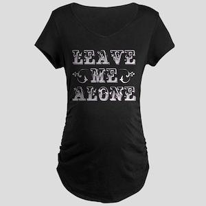 Leave Me Alone Maternity Dark T-Shirt