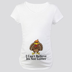I Can't Believe Its Not Gutter Logo 13 Maternity T