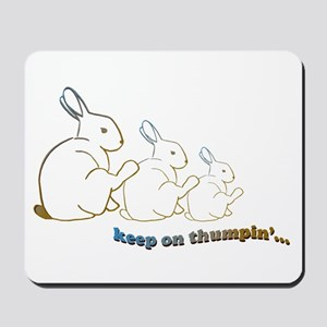 keep on thumpin' Mousepad