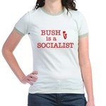 Bush = Socialist Jr. Ringer T-Shirt