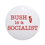 Bush = Socialist Ornament (Round)