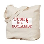 Bush = Socialist Tote Bag