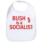 Bush = Socialist Bib