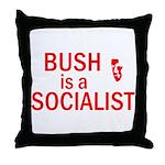 Bush = Socialist Throw Pillow