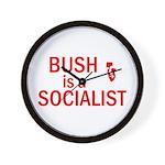 Bush = Socialist Wall Clock