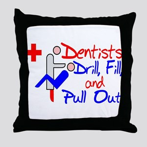 Dentists Drill Throw Pillow