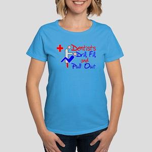 Dentists Drill Women's Dark T-Shirt