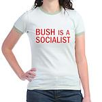 Bush = Socialist Jr. Ringer T-Shirt