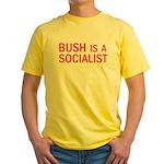 Bush = Socialist Yellow T-Shirt