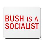 Bush = Socialist Mousepad