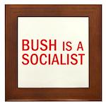 Bush = Socialist Framed Tile