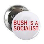 """Bush = Socialist 2.25"""" Button (10 pack)"""