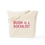 Bush = Socialist Tote Bag