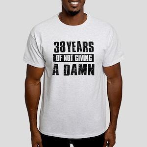 38 years of not giving a damn Light T-Shirt