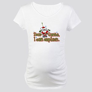 Dear Santa, I can Explain Maternity T-Shirt