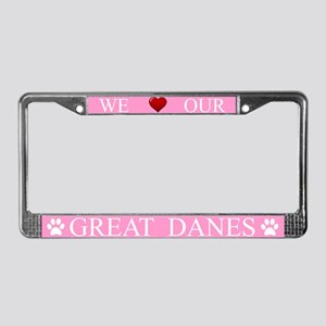 Pink We Love Our Great Danes Frame