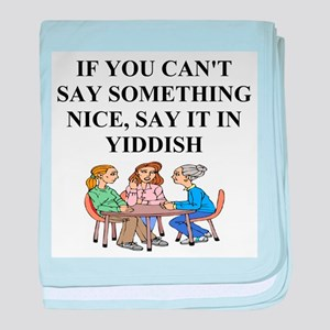 jewish yiddish wisdom Infant Blanket
