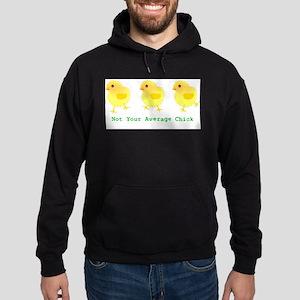 Not Your Average Chick Sweatshirt