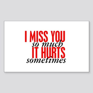 Miss You So Much It Hurts Sticker (Rectangle)