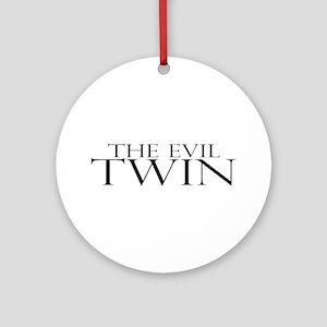 The Evil Twin Ornament (Round)
