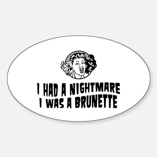 Nightmare I was brunette Oval Decal