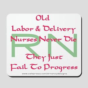 Old L&D Nurses Never Die' Mousepad