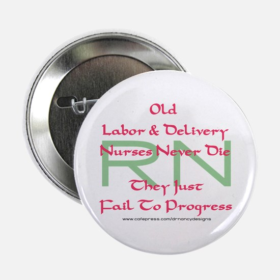 "Old L&D Nurses Never Die' 2.25"" Button"