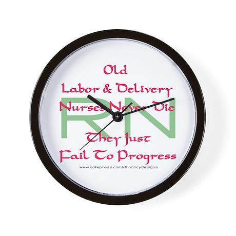 Old L&D Nurses Never Die' Wall Clock