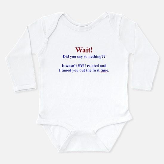 WaitDidYouSaySomething Body Suit