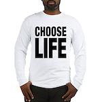 Choose Life Long Sleeve T-Shirt