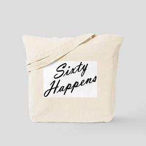sixty happens - 60th birthday Tote Bag