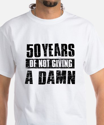 50 years of not giving a damn White T-Shirt