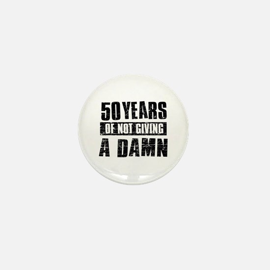 50 years of not giving a damn Mini Button