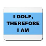 I golf, therefore I am Mousepad
