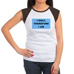 I golf, therefore I am Women's Cap Sleeve T-Shirt