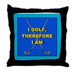 I golf, therefore I am Throw Pillow