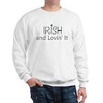 Irish and lovin' it Sweatshirt