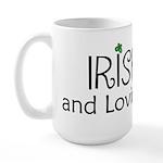 Irish and lovin' it Large Mug