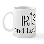Irish and lovin' it Mug