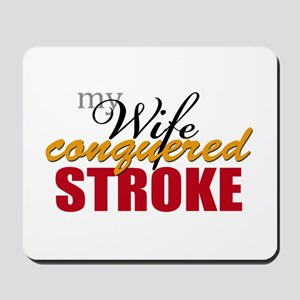 My Wife Conquered Stroke Mousepad