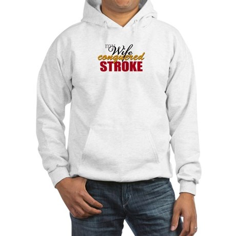 My Wife Conquered Stroke Hooded Sweatshirt