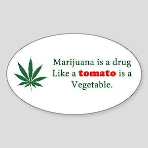 Marijuana is not a drug Sticker (Oval)