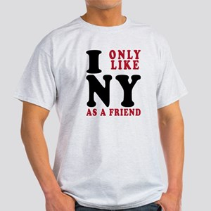 I Only Like New York Light T-Shirt