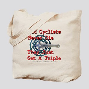 Old Cyclists Never Die Tote Bag