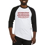 Above the Law - Illegals! Baseball Tee
