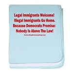 Above the Law - Illegals! baby blanket