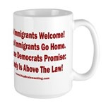 Above the Law - Illegals! 15 oz Ceramic Large Mug