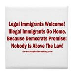 Above the Law - Illegals! Tile Coaster