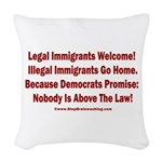 Above the Law - Illegals! Woven Throw Pillow