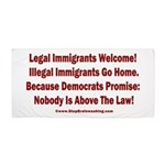 Above the Law - Illegals! Beach Towel